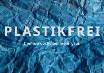 Titel Plastikfrei Themewoche vor Plastikstruktur