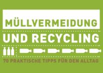 Müll vermeiden und richtig recyceln